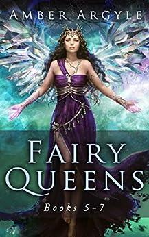 Fairy Queens: Books 5-7 (Fairy Queens Box Set Book 2) by [Argyle, Amber]