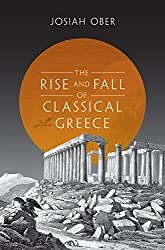 The Rise and Fall of Classical Greece (The Princeton History of the Ancient World)