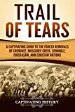 img - for Trail of Tears: A Captivating Guide to the Forced Removals of Cherokee, Muscogee Creek, Seminole, Chickasaw, and Choctaw Nations book / textbook / text book