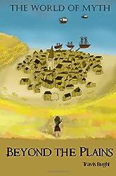 World of Myth: Beyond the Plains (Volume 1)