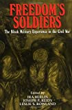 img - for Freedom's Soldiers: The Black Military Experience in the Civil War book / textbook / text book