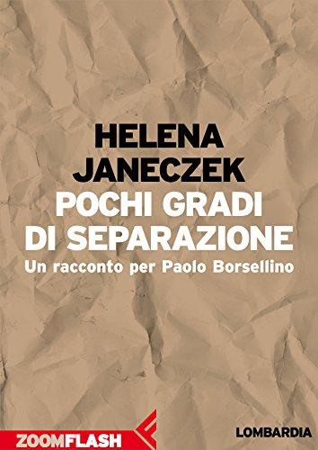 Pochi gradi di separazione: Un racconto per Paolo Borsellino (L'agenda ritrovata) (Italian Edition)
