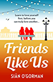 Friends Like Us: A summer page-turner about love and friendship