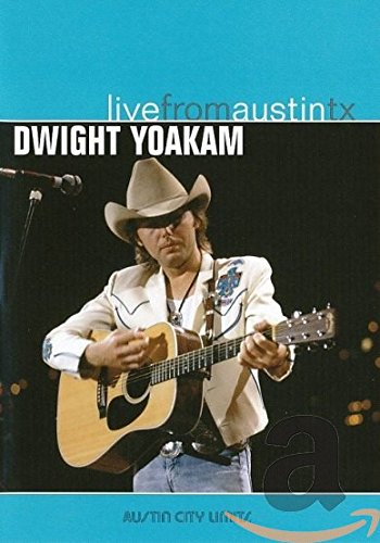 Dwight Yoakam: Live from Austin, TX Warner Music Country Pop Concerts