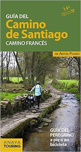 Guía Del Camino De Santiago. Camino Francés por Antón Pombo Rodríguez epub