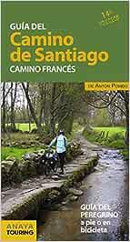 Guía del Camino de Santiago. Camino Francés: Amazon.es: Pombo Rodríguez, Antón: Libros