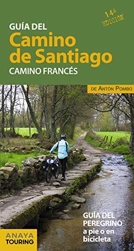 Guía del Camino de Santiago. Camino Francés por Pombo Rodríguez, Antón