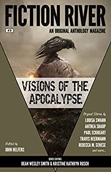Fiction River: Visions of the Apocalypse (Fiction River: An Original Anthology Series Book 18) by [Edstrom, Eric Kent, Sawyer, J. Daniel, Brook, Valerie, Senese, Rebecca M., Vagle, Rob, Eckheart, Paul, Sharp, Anthea, Heermann, Travis]