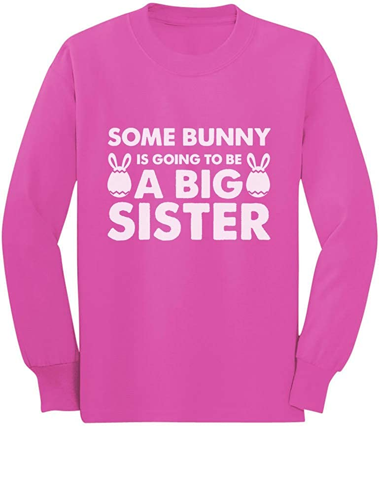 Tstars Some Bunny is Going to Be a Big Sister Toddler//Kids Long Sleeve T-Shirt
