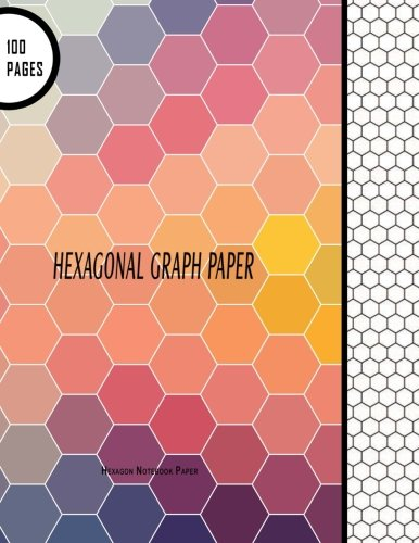 "Hexagonal Graph Paper: Hexagon Notebook Paper: 100 Pages, 8.5"" X"