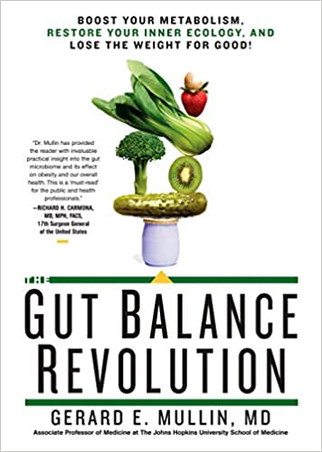 The Gut Balance Revolution Boost Your Metabolism Restore Your