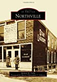 Northville, Michele M. Fecht and Foreword by Mayor Christopher J. Johnson, 0738577960