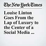 Louise Linton Goes From the Lap of Luxury to the Center of a Social Media Storm | Katie Rogers