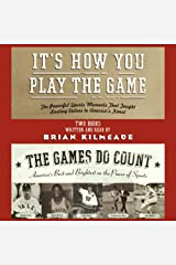 It's How You Play the Game and the Games Do Count Audible Audiobook