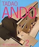 安藤忠雄 最新プロジェクト2―TADAO ANDO RECENT PROJECT 2