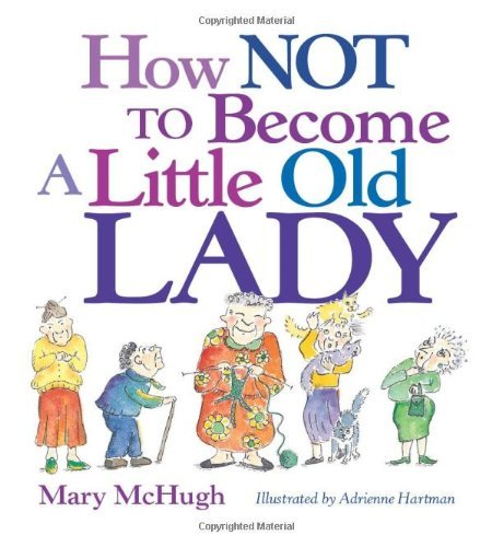 How Not to Become a Little Old Lady ()