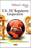 U.S.--EU Regulatory Cooperation, William C. Ahrens, 1621007456