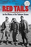 Red Tails: An Oral History of the Tuskegee Airmen (Dover Military History, Weapons, Armor)