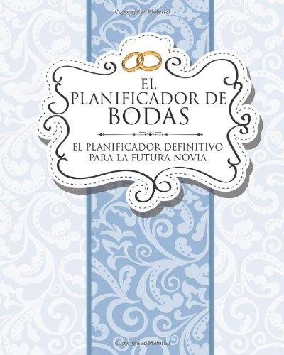 Descargar Libro El Planificador De Bodas El Planificador Definitivo Para La Futura Novia Speedy Publishing Llc