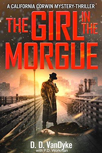 The Girl in the Morgue: A California Corwin P.I. Mystery (Cal Corwin, Private Eye Book 4)