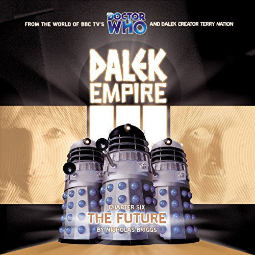 Dalek Empire 3.6 The Future Audiobook [Free Download by Trial] thumbnail