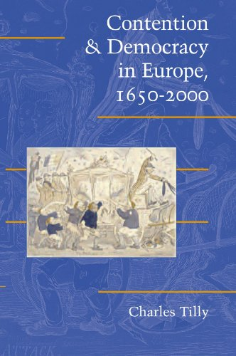 Contention and Democracy in Europe, 1650-2000 (Cambridge Studies in Contentious Politics)