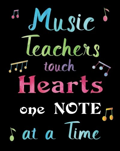 Music Teachers Touch Hearts One Note at a Time: Lined Music