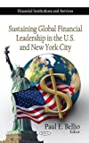 Sustaining Global Financial Leadership in the U. S. and New York City, , 160741564X
