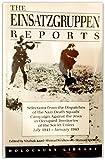 The Einsatzgruppen Reports, Yitzhak Arad, Shmuel Krakowski, 0896040577