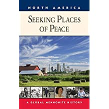 Seeking Places of Peace: A Global Mennonite History