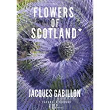 Flowers of Scotland: Roman autobiographique (French Edition)