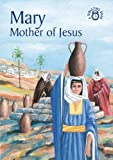 Mary: Mother of Jesus (Bible Time)