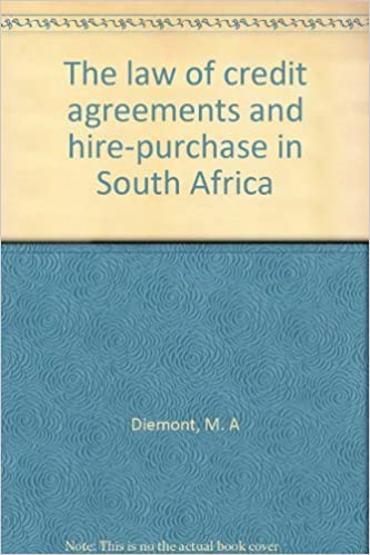 The Law Of Credit Agreements And Hire Purchase In South Africa: M. A  Diemont: 9780702112508: Amazon.com: Books