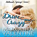 Drive Me Crazy: Holland Springs, Book 1 Audiobook by Marquita Valentine Narrated by Nicky Phillips
