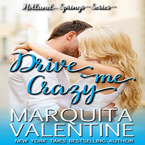 Drive Me Crazy: Holland Springs, Book 1