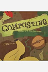 Composting: Nature's Recyclers (Amazing Science) Paperback