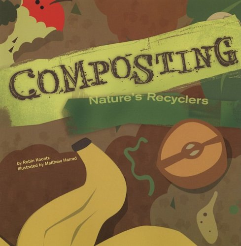 Composting: Natures Recyclers (Amazing Science)