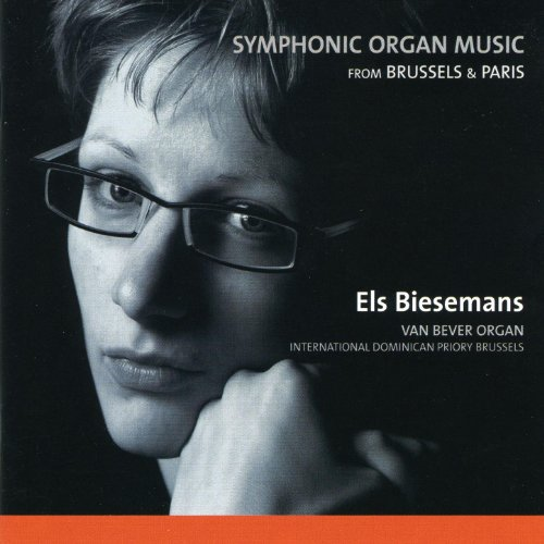 Symphonic Organ Music from Brussels and Paris, Franck, Gilson, Moulaert, Aubertin, Vierne