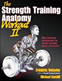 img - for Strength Training Anatomy Workout II, The (The Strength Training Anatomy Workout) book / textbook / text book