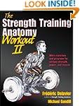 Strength Training Anatomy Workout II,...