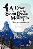 A Crow in the Seven Devils Mountains, Tracy Vallier, 0981506747
