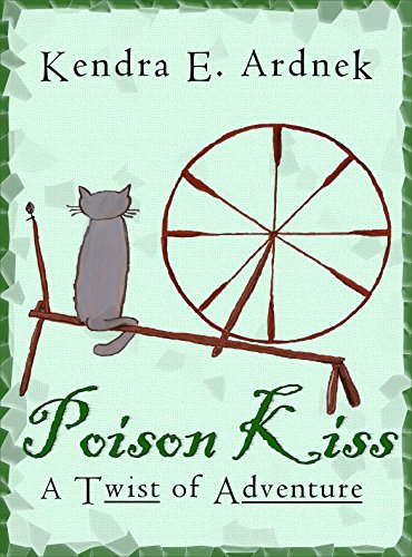 Poison Kiss (A Twist of Adventure  Book 2) by [Ardnek, Kendra E. ]