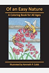 Of an Easy Nature: A Coloring Book for All Ages Paperback