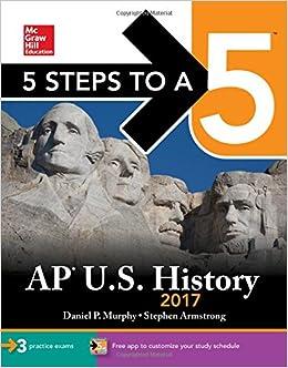 5 Steps to a 5 AP U.S. History 2017 (Test Prep)