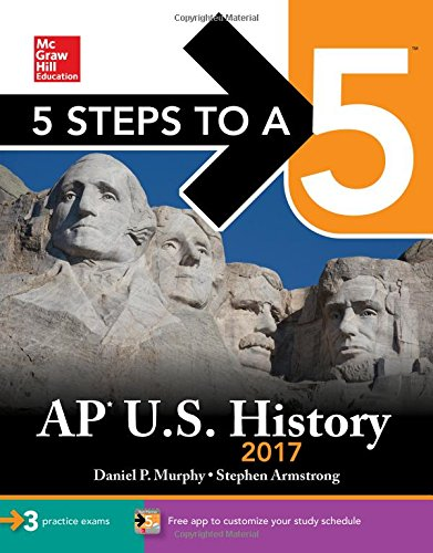 5 Steps to a 5 AP U.S. History 2017 (McGraw-Hill 5 Steps to A 5)