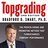 img - for Topgrading: The Proven Hiring and Promoting Method That Turbocharges Company Performances (Your Coach in a Box) 3rd by Smart, Bradford D. (2013) Audio CD book / textbook / text book