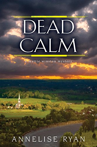 Dead Calm (A Mattie Winston Mystery) by [Ryan, Annelise]