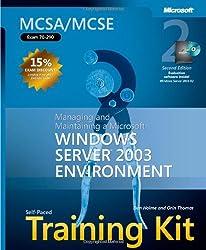 MCSA/MCSE Self-Paced Training Kit (Exam 70-290): Managing and Maintaining a Microsoft® Windows Server(TM) 2003 Environment (Certification)