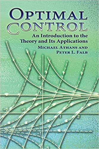 Optimal control : an introduction to the theory and its applications