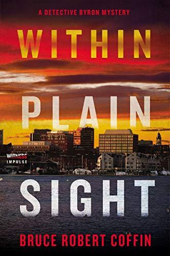 Within Plain Sight: A Detective Byron Mystery (A John Byron Novel Book 4) by [Coffin, Bruce Robert]